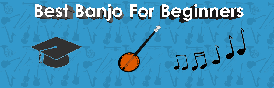 Best Beginner Banjo 2019 (Top 4) - The Ultimate Buying Guide